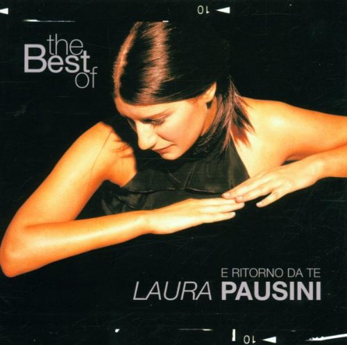Laura Pausini - The Best of Laura Pausini E ritorno da te - Zortam Music