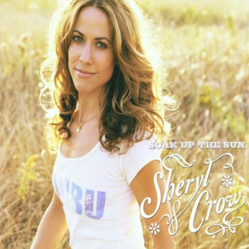 Sheryl Crow - Soak Up The Sun - Zortam Music