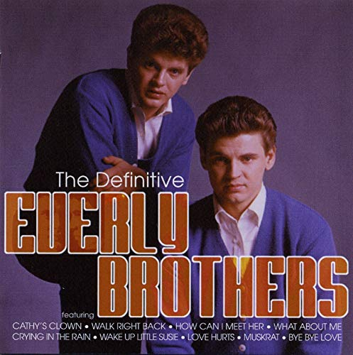 Everly Brothers - The Definitive Everly Brothers: A Career Spanning Retrospective - Zortam Music