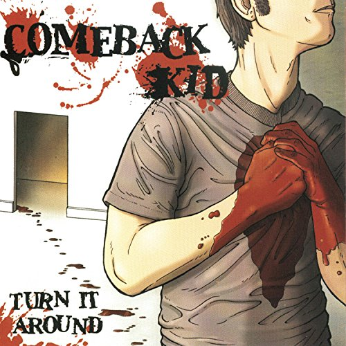 Comeback Kid - Turn It Around [2003]