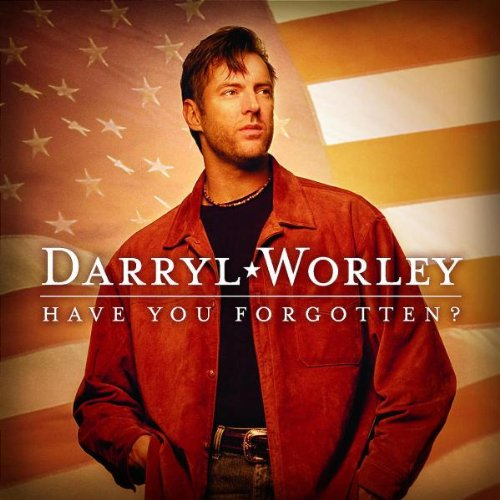 DARRYL WORLEY - Have You Forgotten - Zortam Music