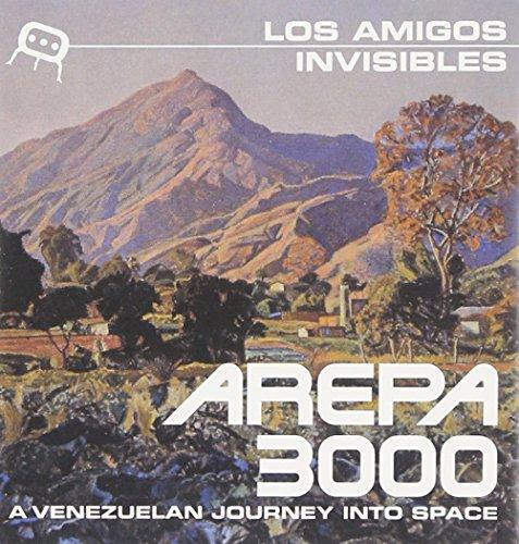 Los Amigos Invisibles - Arepa 3000: A Venezuelan Journey Into Space - Zortam Music