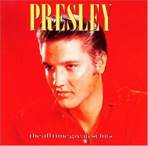 Elvis Presley - All Time Greatest Hits - Zortam Music
