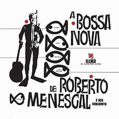 A Bossa Nova de Roberto E Seu