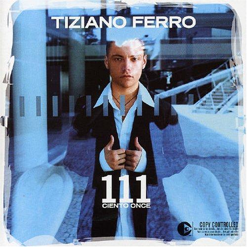 Tiziano Ferro - 111 - Ciento Once - Zortam Music