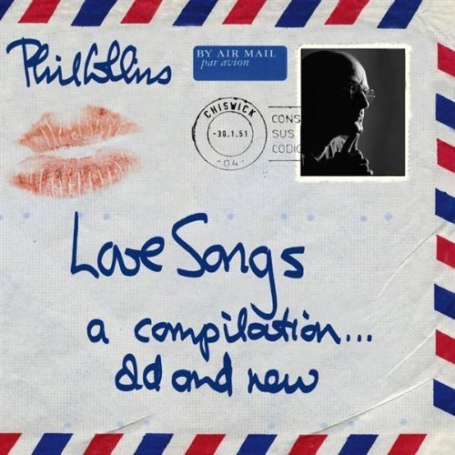 Phil Collins - Love Songs: A Compilation... Old & New - Zortam Music