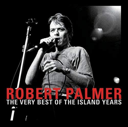 Robert Palmer - The Very Best of the Island Years - Zortam Music