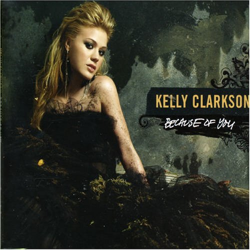 Kelly Clarkson - Because of You - Single - Zortam Music