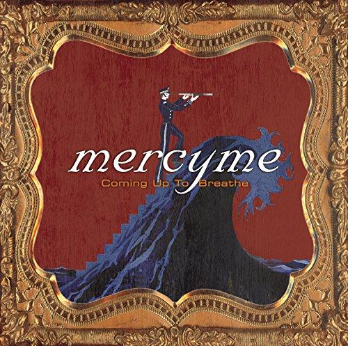 MERCYME - Coming Up To Breathe - Zortam Music