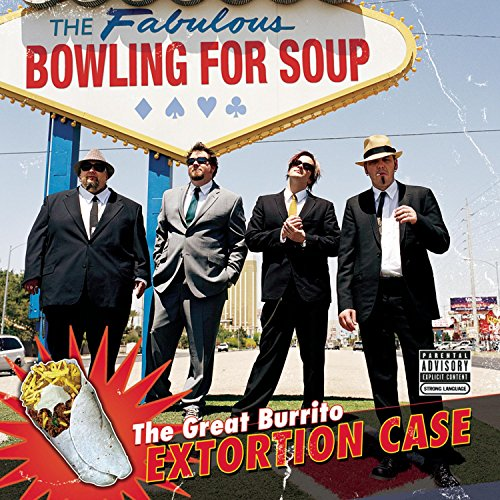 BOWLING FOR SOUP - The Great Burrito Extortion Case - Zortam Music