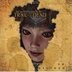 And you will know us by the trail of dead : So divided