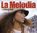 La Melodia / Vibing High